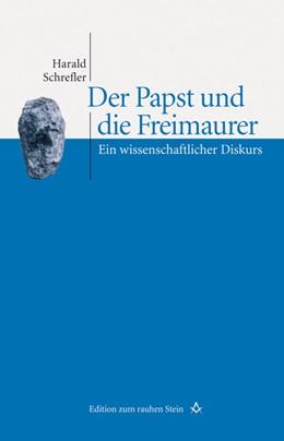 Abbildung von Schrefler | Der Papst und die Freimaurer | 2010 | Ein wissenschaftlicher Diskurs | 13