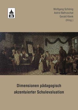 Abbildung von Schönig / Baltruschat / Klenk | Dimensionen pädagogisch akzentuierter Schulevaluation | 2010