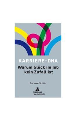 Abbildung von Schön | Karriere-DNA | 2011 | Warum Glück im Job kein Zufall...