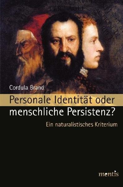 Personale Identität oder menschliche Persistenz? | Brand, 2010 (Cover)