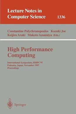 Abbildung von Polychronopoulos / Joe / Araki / Amamiya | High Performance Computing | 1997 | International Symposium, ISHPC... | 1336