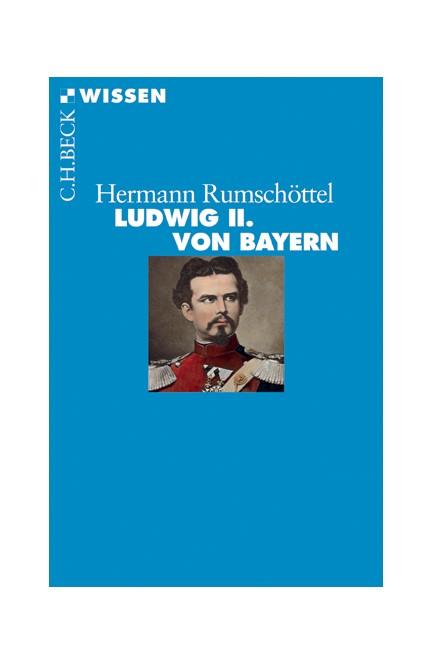 Cover: Hermann Rumschöttel, Ludwig II. von Bayern