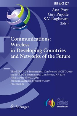 Abbildung von Pont / Pujolle / Raghavan | Communications: Wireless in Developing Countries and Networks of the Future | 2010 | 3rd IFIP TC 6 International Co... | 327