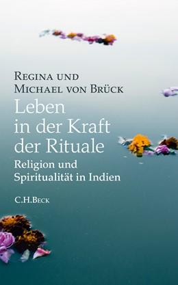Abbildung von Brück, Michael von / Brück, Regina von | Leben in der Kraft der Rituale | 2011 | Religion und Spiritualität in ...