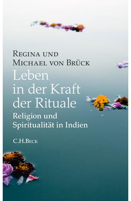 Cover: Michael Brück|Regina Brück, Leben in der Kraft der Rituale