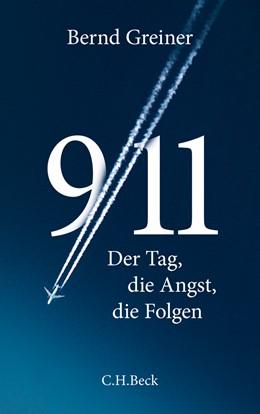 Abbildung von Greiner, Bernd   9/11   2011   Der Tag, die Angst, die Folgen