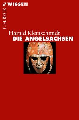 Abbildung von Kleinschmidt, Harald   Die Angelsachsen   1. Auflage   2011   2728   beck-shop.de