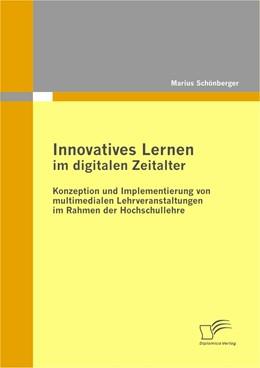 Abbildung von Schönberger | Innovatives Lernen im digitalen Zeitalter: Konzeption und Implementierung von multimedialen Lehrveranstaltungen im Rahmen der Hochschullehre | 2011