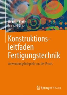 Abbildung von Krahn / Storz | Konstruktionsleitfaden Fertigungstechnik | 1. Auflage | 2014 | beck-shop.de