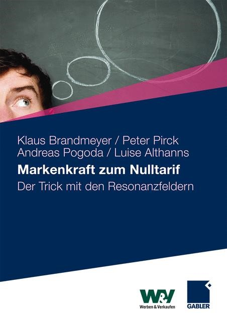Markenkraft zum Nulltarif   Brandmeyer / Pirck / Pogoda   1. Auflage 2011, 2011   Buch (Cover)