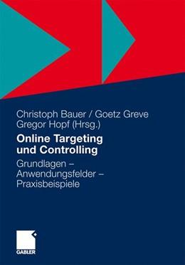 Abbildung von Abel / Altendorf / Andersen | Online Targeting und Controlling | 2011 | Grundlagen - Anwendungsfelder ...