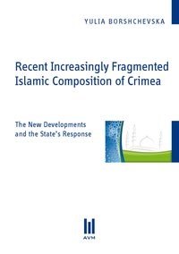 Recent Increasingly Fragmented Islamic Composition of Crimea | Borshchevska, 2011 | Buch (Cover)
