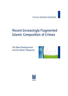 Abbildung von Borshchevska | Recent Increasingly Fragmented Islamic Composition of Crimea | 2011 | The New Developments and the S...