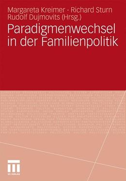 Abbildung von Kreimer / Sturn / Dujmovits | Paradigmenwechsel in der Familienpolitik | 2011 | Individuelle Ansprüche - Ökono...