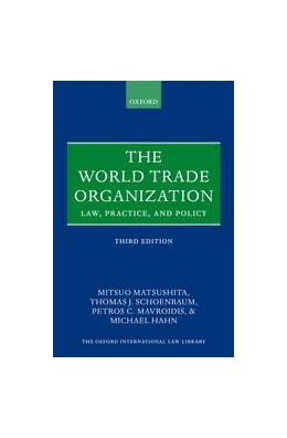 Abbildung von Matsushita / Schoenbaum / Mavroidis | The World Trade Organization | 2015 | Law, Practice, and Policy
