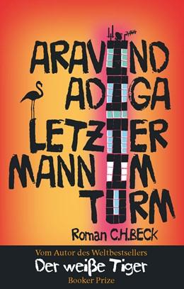 Abbildung von Adiga, Aravind | Letzter Mann im Turm | 1. Auflage | 2011 | beck-shop.de