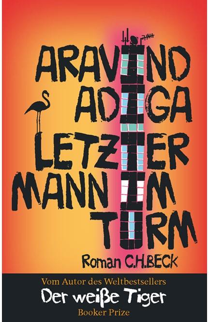 Cover: Aravind Adiga, Letzter Mann im Turm