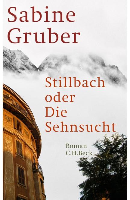 Cover: Sabine Gruber, Stillbach oder Die Sehnsucht