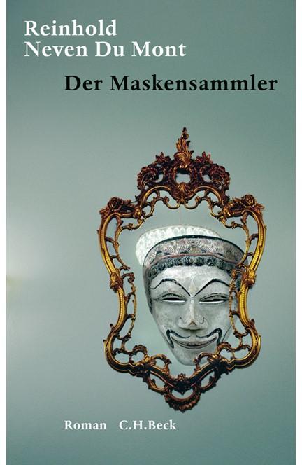 Cover: Reinhold Neven Du Mont, Der Maskensammler
