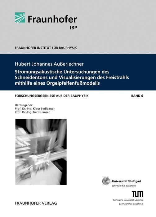 Strömungsakustische Untersuchungen des Schneidentons und Visualisierungen des Freistrahls mithilfe eines Orgelpfeifenfußmodells | / Sedlbauer / Hauser, 2011 | Buch (Cover)