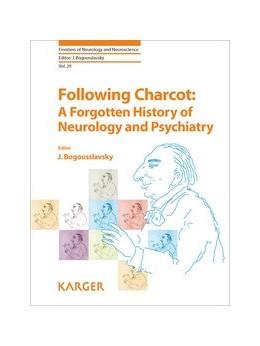 Abbildung von Bogousslavsky | Following Charcot: A Forgotten History of Neurology and Psychiatry | 2010 | 29