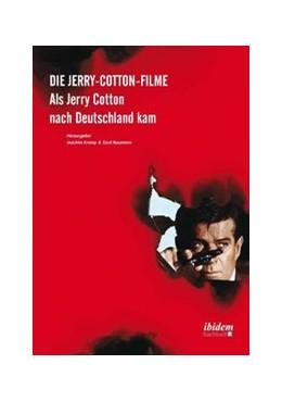 Abbildung von Kramp / Naumann | Die Jerry-Cotton-Filme | 2011 | Als Jerry Cotton nach Deutschl...