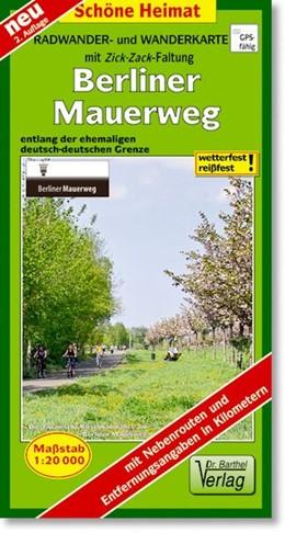 Abbildung von Berliner Mauerweg 1 : 20 000. Radwander- und Wanderkarte | Neuauflage, Laufzeit bis 2017 | 2010 | Entlang der ehemaligen deutsch...