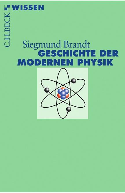 Cover: Siegmund Brandt, Geschichte der modernen Physik