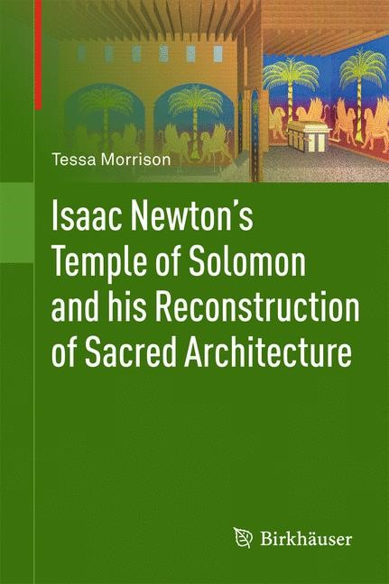 Isaac Newton's Temple of Solomon and his Reconstruction of Sacred Architecture | Morrison, 2010 | Buch (Cover)