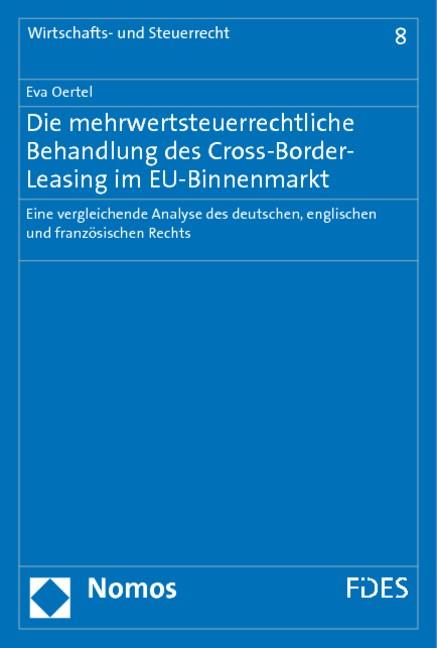 Die mehrwertsteuerrechtliche Behandlung des Cross-Border-Leasing im EU-Binnenmarkt | Oertel | 1. Auflage 2010, 2010 | Buch (Cover)