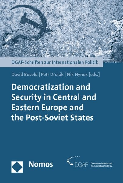 Democratization and Security in Central and Eastern Europe and the Post-Soviet States | Bosold / Drulák / Heynek | 2012, 2011 (Cover)
