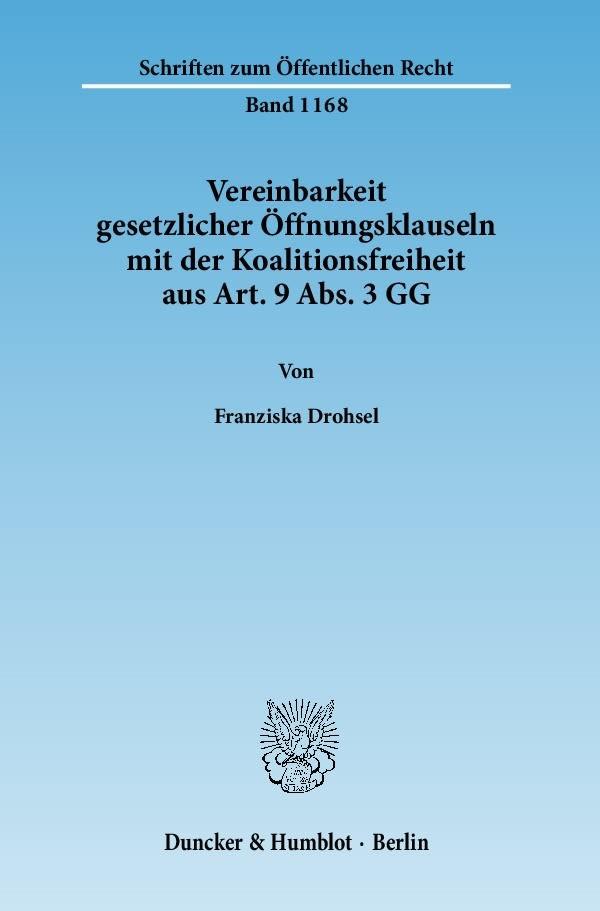 Vereinbarkeit gesetzlicher Öffnungsklauseln mit der Koalitionsfreiheit aus Art. 9 Abs. 3 GG | Drohsel | 1. Auflage 2010, 2010 | Buch (Cover)