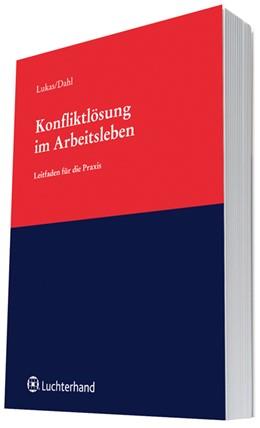 Abbildung von Lukas / Dahl (Hrsg.) | Konfliktlösung im Arbeitsleben | 1. Auflage | 2013 | beck-shop.de