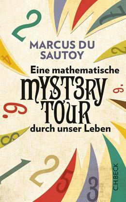 Abbildung von Sautoy, Marcus du | Eine mathematische Mystery Tour durch unser Leben | 2. Auflage | 2013 | beck-shop.de