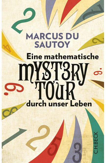 Cover: Marcus Sautoy, Eine mathematische Mystery Tour durch unser Leben