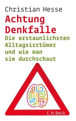 Abbildung von Hesse, Christian | Achtung Denkfalle! | 2011 | Die erstaunlichsten Alltagsirr...
