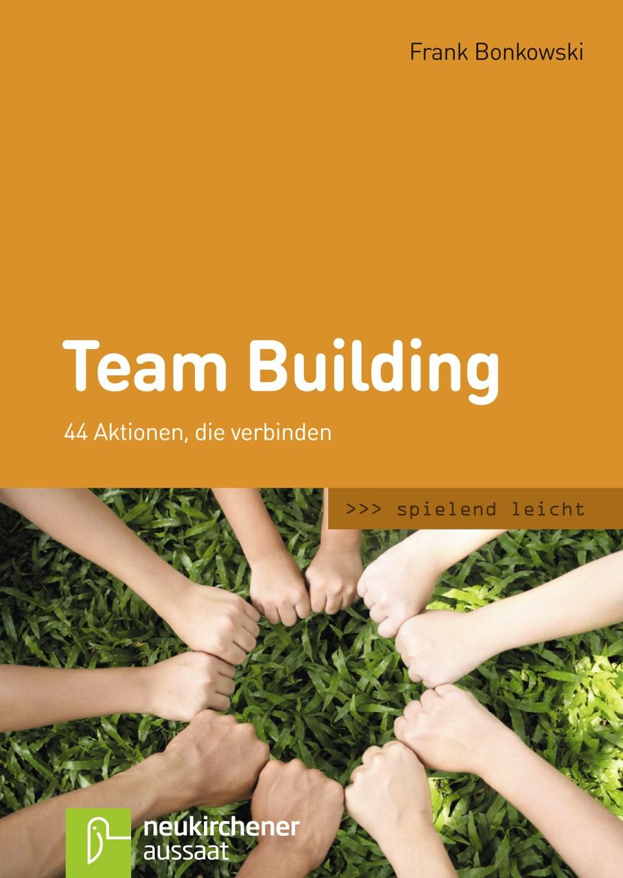 Abbildung von Bonkowski | Team Building | Unveränderte Ausgabe | 2018