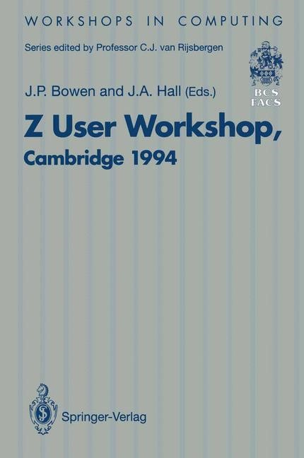 Z User Workshop, Cambridge 1994 | Bowen / Hall | 1st Edition., 1994 | Buch (Cover)