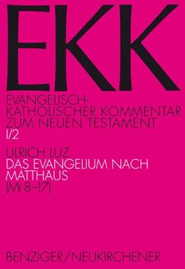 Abbildung von Luz | Das Evangelium nach Matthäus, EKK I/2 | 6. Auflage | 2016 | Band I/2 | beck-shop.de