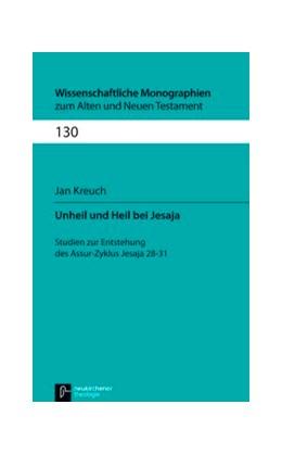 Abbildung von Kreuch | Unheil und Heil bei Jesaja | 2011 | Studien zur Entstehung des Ass... | Band 130