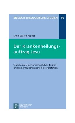 Abbildung von Popkes | Der Krankenheilungsauftrag Jesu | 2014 | Studien zu seiner ursprünglich... | Band 96