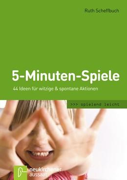 Abbildung von Scheffbuch | 5-Minuten-Spiele | Unveränderte Ausgabe | 2013 | 44 Ideen für witzige & spontan...