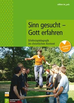 Abbildung von Sinn gesucht - Gott erfahren | 3. Auflage | 2014 | beck-shop.de