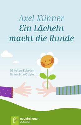Abbildung von Kühner | Ein Lächeln macht die Runde | 8. Auflage | 2020 | beck-shop.de