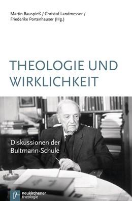 Abbildung von Bauspieß / Landmesser / Portenhauser   Theologie und Wirklichkeit   2011   Diskussionen der Bultmann-Schu...   12