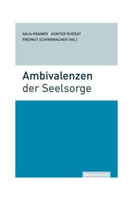 Abbildung von Kramer / Ruddat / Schirrmacher   Ambivalenzen der Seelsorge   2009   Michael Klessmann zum 65. Gebu...
