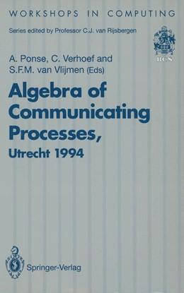 Abbildung von Ponse / Verhoef / Vlijmen | Algebra of Communicating Processes | 1994 | Proceedings of ACP94, the Firs...
