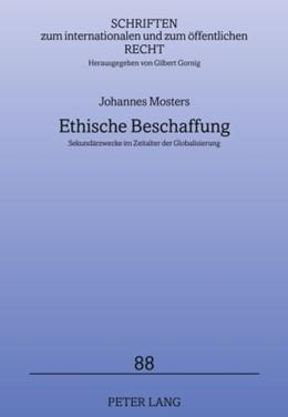 Abbildung von Mosters   Ethische Beschaffung   2010   Sekundärzwecke im Zeitalter de...   88