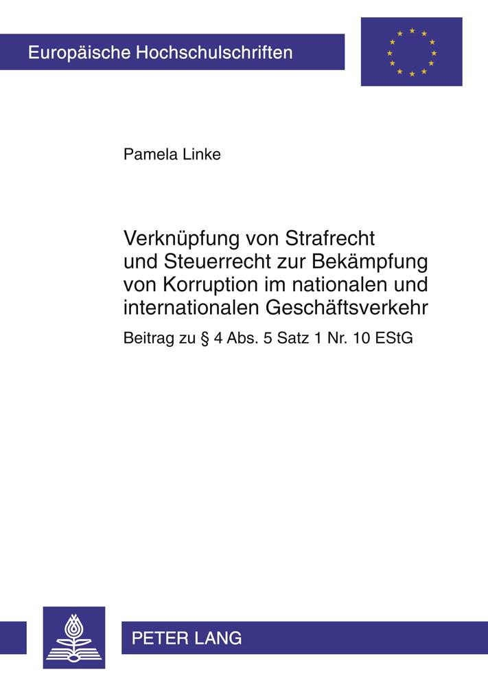 Verknüpfung von Strafrecht und Steuerrecht zur Bekämpfung von Korruption im nationalen und internationalen Geschäftsverkehr | Linke, 2011 | Buch (Cover)