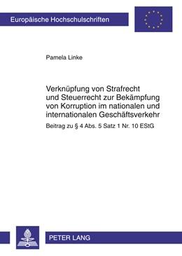 Abbildung von Linke   Verknüpfung von Strafrecht und Steuerrecht zur Bekämpfung von Korruption im nationalen und internationalen Geschäftsverkehr   2011   Beitrag zu § 4 Abs. 5 Satz 1 N...   5155